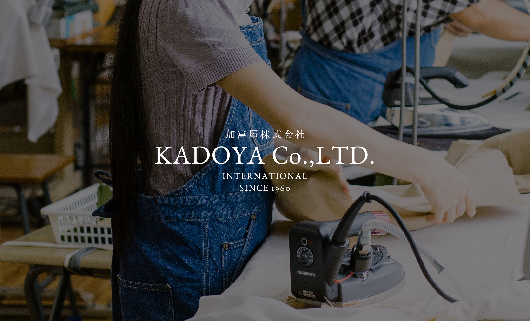 加富屋株式会社 KADOYA Co.,LTD. INTERNATIONAL SINCE 1960